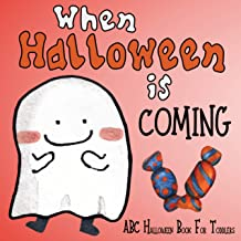 When Halloween is Coming: ABC Halloween Book For Toddlers: Great Gift for Babies with Alphabet Letters, Cute Pictures and ...