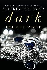 Dark Inheritance : A dark romance (Dark Intentions Book 5) Kindle Edition