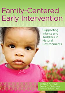 Family-Centered Early Intervention: Supporting Infants and Toddlers in Natural Environments
