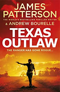 Texas Outlaw: The Ranger has gone rogue...