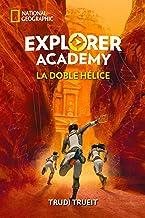 Explorer Academy#3. La doble hélice (Spanish Edition)