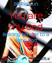 You are my God: Building temple to a living God