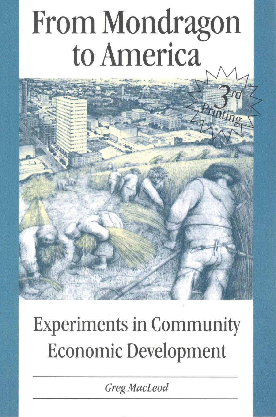 From Mondragon to America: Experiments in Community Economic Development