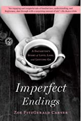 Imperfect Endings: A Daughter's Tale of Life and Death Kindle Edition