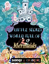 My little secret world full of Mermaids: soduku and coloring for kids ages 4 and up ,Sudoku With Pictures for kids, puzzle...