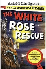 A Kalle Blomkvist Mystery: White Rose Rescue Kindle Edition