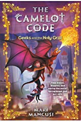 The Camelot Code: Geeks and the Holy Grail Kindle Edition