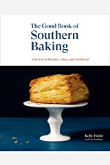 The Good Book of Southern Baking: A Revival of Biscuits, Cakes, and Cornbread Kindle Edition