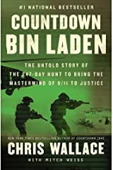 Countdown bin Laden: The Untold Story of the 247-Day Hunt to Bring the Mastermind of 9/11 to Justice (Chris Wallace's Countdown Series) Kindle Edition