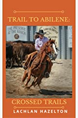 Trail to Abilene: Crossed Trails Kindle Edition