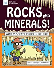 Rocks and Minerals!: With 25 Science Projects for Kids (Explore Your World)