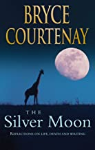 The Silver Moon: Reflections on life, death and writing (English Edition)
