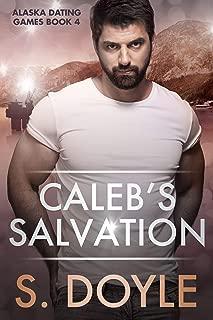 Caleb's Salvation (Alaska Dating Games Book 4)