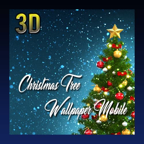 Christmas Tree 3D Wallpaper Mobile