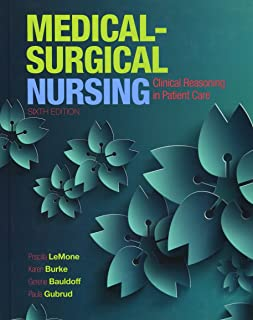 Medical-Surgical Nursing: Clinical Reasoning in Patient Care (6th Edition) (Medical Surgical Nursing - Lemone)