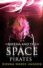 Rayessa and the Space Pirates: Space Pirate Adventures