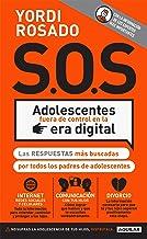 Best S.O.S Adolescentes fuera de control en la era digital: Las respuestas más buscadas por todos los padres de adolescentes (Spanish Edition) Review