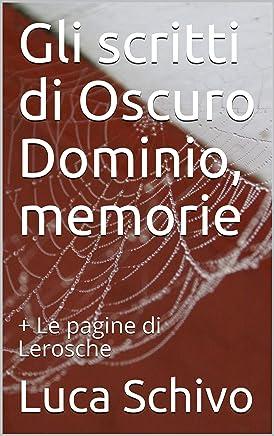 Gli scritti di Oscuro Dominio, memorie: + Le pagine di Lerosche