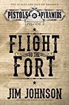 Flight to the Fort (Pistols and Pyramids Book 2) (English Edition)