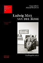 Ludwig Mies van der Rohe.: Una biografía crítica