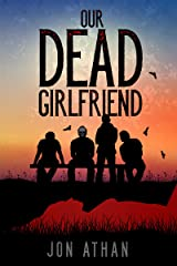 Our Dead Girlfriend Kindle Edition