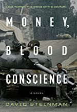 Money, Blood and Conscience: Love. Terror. The Crime of the Century.