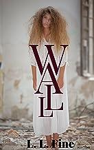 Wall: A psychological horror novelette (English Edition)