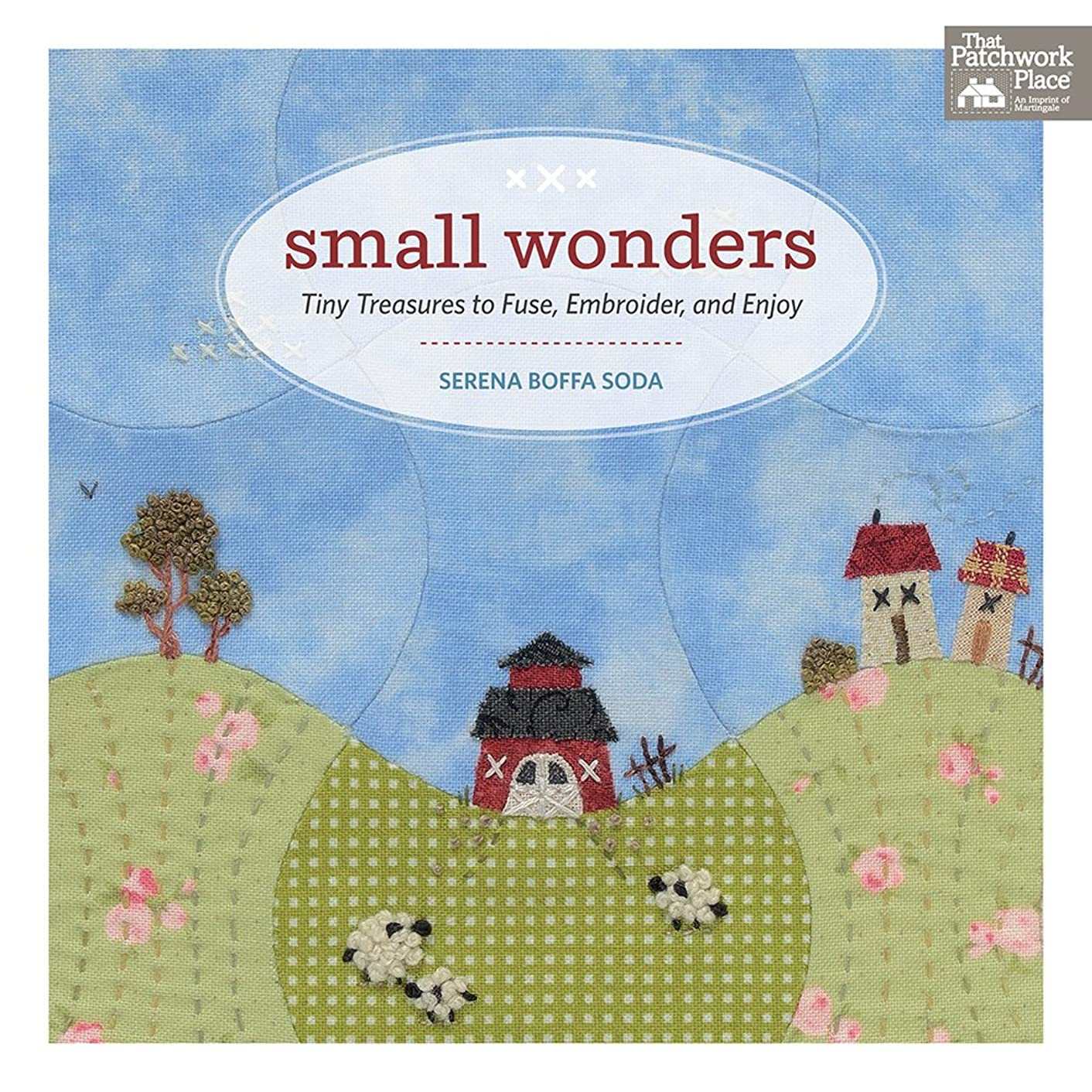 Small Wonders: Tiny Treasures to Fuse, Embroider, and Enjoy