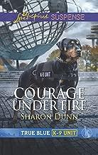 Courage Under Fire (True Blue K-9 Unit)
