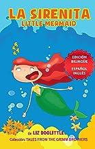LA SIRENITA. LITTLE MERMAID. EDICION BILINGÜE ESPAÑOL INGLES.: Un libro con imágenes para chicos 3-8. La Sirenita de los H...