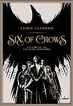 Six of crows, Tome 01: Six of crows (Six of crows (1)) (French Edition)