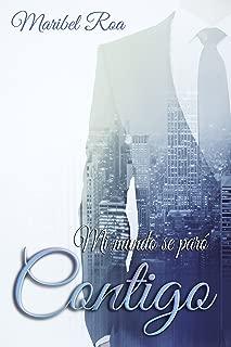 Mi mundo se paró contigo (Spanish Edition)
