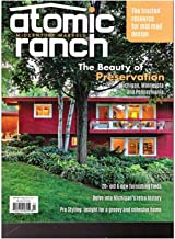 ATOMIC RANCH MAGAZINE WINTER 2017, BEAUTY OF PRESERVATION, NO LABEL.