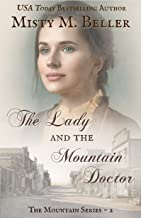 The Lady and the Mountain Doctor (The Mountain series Book 2)