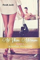 Ad Vitam Aeternam tome 3 : La couleur des secrets (NEW INK) Format Kindle