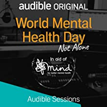 World Mental Health Day - Not Alone: Audible Sessions: FREE Exclusive Interview