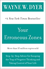Your Erroneous Zones: Step-by-Step Advice for Escaping the Trap of Negative Thinking and Taking Control of Your Life Kindle Edition