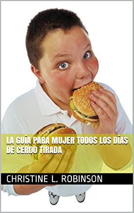 La Guía para mujer Todos los días de cerdo tirada (Spanish Edition)