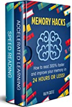 Memory Hacks: 2 Manuscripts - Speed Reading: How to Read 300% Faster: Easy, Proven Methods to Faster Reading and Accelerated Learning in 24 HOURS OR LESS! (Memory Improvement )