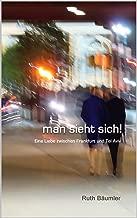 man sieht sich! (German Edition)