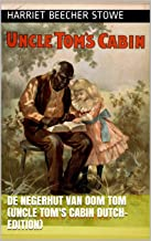 De negerhut van Oom Tom (Uncle Tom's Cabin Dutch-Edition) (Dutch Edition)