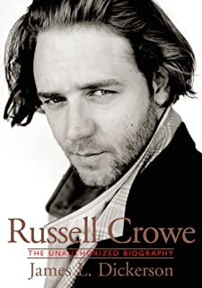 Russell Crowe: The Unauthorized Biography: The Unauthorised Biography