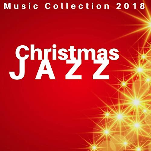 Christmas Jazz Music.Christmas Jazz Music Collection 2018 3 Hours Of The Best