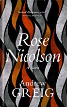 Rose Nicolson: Memoir of William Fowler of Edinburgh: student, trader, makar, conduit, would-be Lover in early days of our...