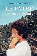 LE PATRE: L'enfant de l'Olympe (French Edition)