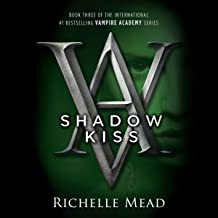 Shadow Kiss: A Vampire Academy Novel, Book 3