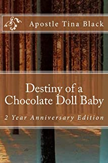 Destiny of a Chocolate Doll Baby: 2 Year Anniversary Edition