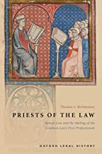 Priests of the Law: Roman Law and the Making of the Common Law's First Professionals (Oxford Legal History) (English Edition)