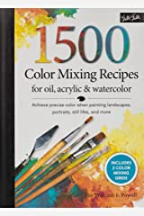 1,500 Color Mixing Recipes for Oil, Acrylic & Watercolor: Achieve precise color when painting landscapes, portraits, still lifes, and more Spiral-bound
