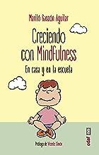 Creciendo con Mindfulness. En casa y en la escuela (Psicología y Autoayuda)